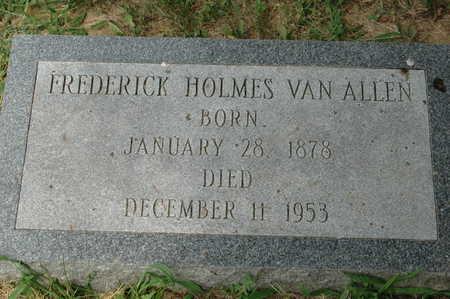 VAN ALLEN, FREDERICK HOLMES - Clinton County, Iowa | FREDERICK HOLMES VAN ALLEN