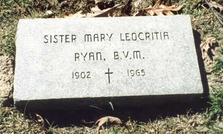 RYAN, SISTER MARY LEOCRITIA - Dubuque County, Iowa | SISTER MARY LEOCRITIA RYAN