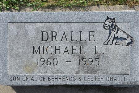 DRALLE, MICHAEL L. - Grundy County, Iowa   MICHAEL L. DRALLE