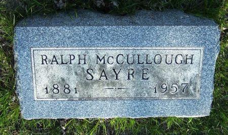 SAYRE, RALPH MCCULLOUGH - Guthrie County, Iowa | RALPH MCCULLOUGH SAYRE