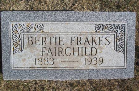 FAIRCHILD, BERTIE - Hamilton County, Iowa   BERTIE FAIRCHILD