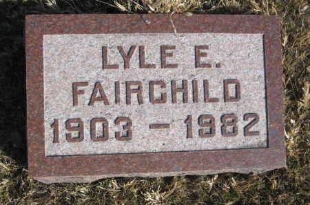 FAIRCHILD, LYLE E. - Hamilton County, Iowa | LYLE E. FAIRCHILD