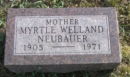 WELLAND NEUBAUER, MYRTLE - Hamilton County, Iowa | MYRTLE WELLAND NEUBAUER