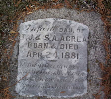 ACREA, INFANT DAUGHTER - Harrison County, Iowa | INFANT DAUGHTER ACREA