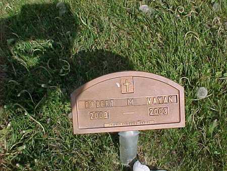 VAYAN, ROBERT - Henry County, Iowa   ROBERT VAYAN