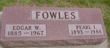 FOWLES, EDGAR & PEARL L. - Ida County, Iowa | EDGAR & PEARL L. FOWLES