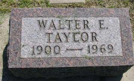 TAYLOR, WALTER E. - Ida County, Iowa   WALTER E. TAYLOR