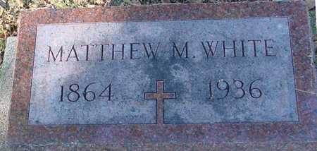 WHITE, MATTHEW M. - Ida County, Iowa   MATTHEW M. WHITE