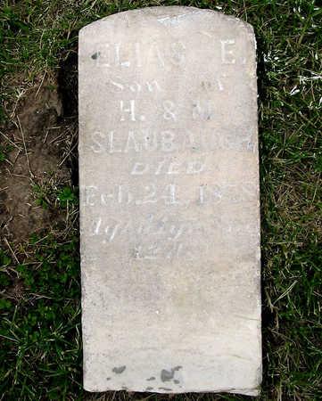 SLAUBAUGH, ELIAS E. - Iowa County, Iowa   ELIAS E. SLAUBAUGH