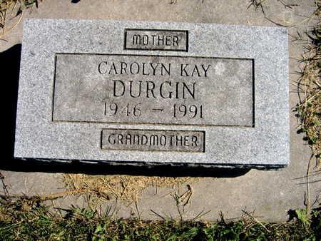 DURGIN, CAROLYN KAY - Jones County, Iowa   CAROLYN KAY DURGIN