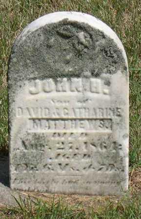 MATTHEWS, JOHN H. - Linn County, Iowa   JOHN H. MATTHEWS