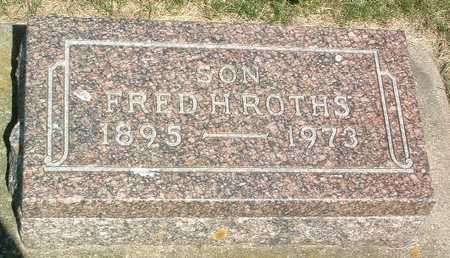 ROTHS, FRED H. - Lyon County, Iowa   FRED H. ROTHS