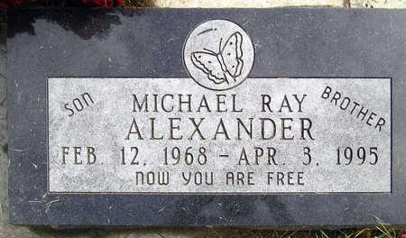 ALEXANDER, MICHAEL RAY - Madison County, Iowa   MICHAEL RAY ALEXANDER