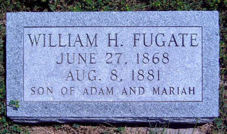 FUGATE, WILLIAM H. - Madison County, Iowa   WILLIAM H. FUGATE