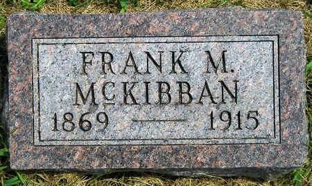 MCKIBBAN, FRANCIS MARION (FRANK) - Madison County, Iowa   FRANCIS MARION (FRANK) MCKIBBAN