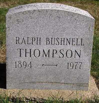 THOMPSON, RALPH BUSHNELL - Madison County, Iowa   RALPH BUSHNELL THOMPSON