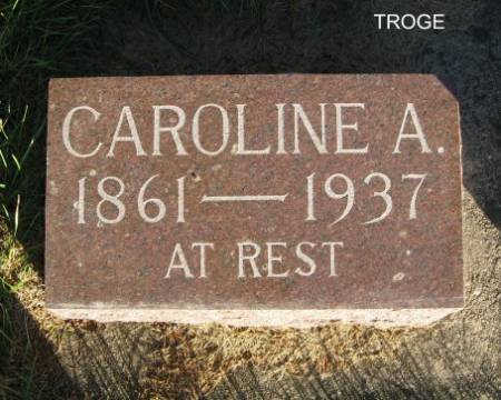 TROGE, CAROLINE A. - Mitchell County, Iowa   CAROLINE A. TROGE
