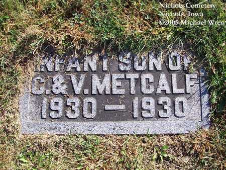 METCALF, INFANT SON - Muscatine County, Iowa   INFANT SON METCALF