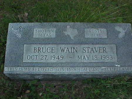 STAVER, BRUCE WAIN - Muscatine County, Iowa   BRUCE WAIN STAVER