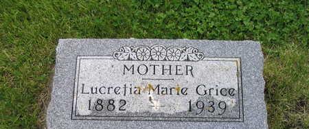 GRICE, LUCRETIA MARIE - Palo Alto County, Iowa   LUCRETIA MARIE GRICE