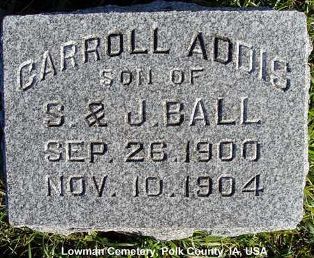 BALL, CARROLL ADDIS - Polk County, Iowa | CARROLL ADDIS BALL