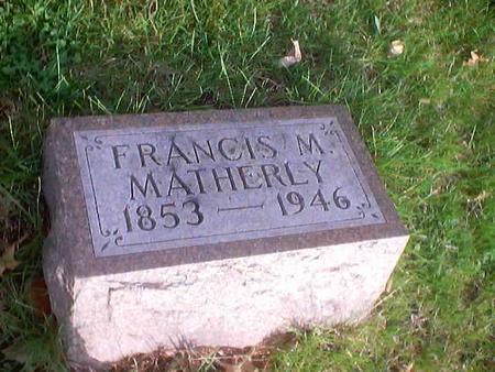 MATHERLY, FRANCIS M. - Polk County, Iowa | FRANCIS M. MATHERLY