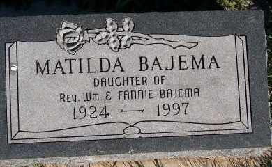 BAJEMA, MATHILDA - Sioux County, Iowa | MATHILDA BAJEMA