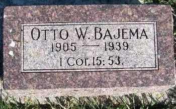 BAJEMA, OTTO W. - Sioux County, Iowa   OTTO W. BAJEMA
