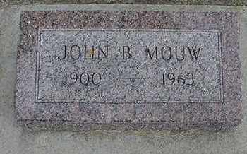 MOUW, JOHN B.  D. 1963 - Sioux County, Iowa | JOHN B.  D. 1963 MOUW