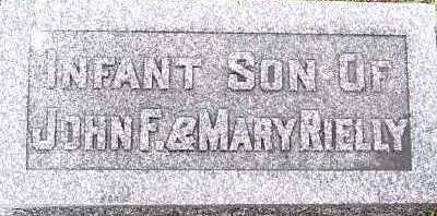 RIELLY, INFANT SON OF JOHN F. & MARY - Sioux County, Iowa   INFANT SON OF JOHN F. & MARY RIELLY