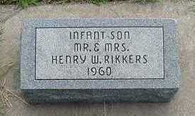 RIKKERS, INFANT SON OF HENRY W. - Sioux County, Iowa | INFANT SON OF HENRY W. RIKKERS