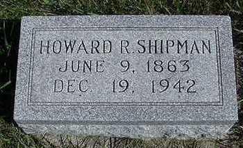 SHIPMAN, HOWARD R. - Sioux County, Iowa | HOWARD R. SHIPMAN
