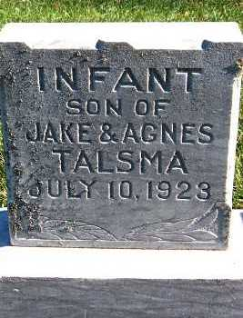 TALSMA, INFANT SON OF JAKE & AGNES - Sioux County, Iowa | INFANT SON OF JAKE & AGNES TALSMA