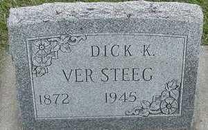 VERSTEEG, DICK K.  D.1945 - Sioux County, Iowa | DICK K.  D.1945 VERSTEEG