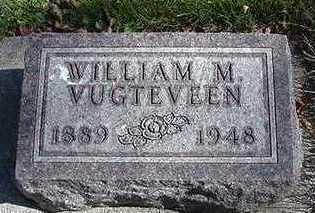 VUGTEVEEN, WILLIAM M. - Sioux County, Iowa | WILLIAM M. VUGTEVEEN