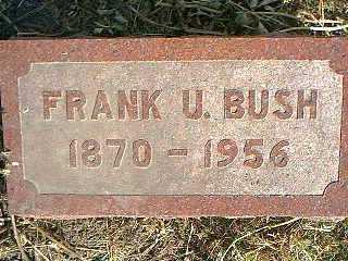 BUSH, FRANK U. - Taylor County, Iowa   FRANK U. BUSH
