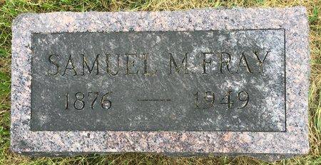 FRAY, SAMUEL M - Van Buren County, Iowa | SAMUEL M FRAY