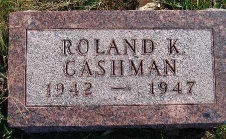 CASHMAN, ROLAND K. - Warren County, Iowa   ROLAND K. CASHMAN
