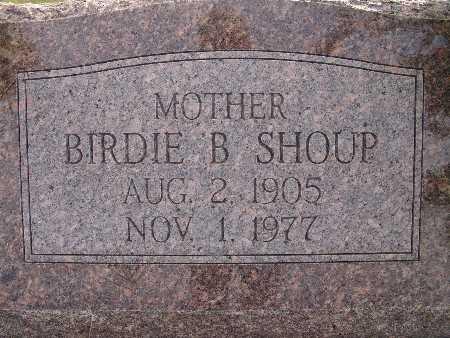 SHOUP, BIRDIE B. - Warren County, Iowa   BIRDIE B. SHOUP