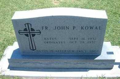 KOWAL, JOHN P, FATHER - Grant County, Kansas | JOHN P, FATHER KOWAL - Kansas Gravestone Photos