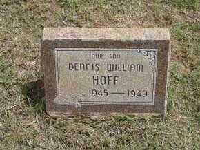 HOFF, DENNIS WILLIAM - Hamilton County, Kansas | DENNIS WILLIAM HOFF - Kansas Gravestone Photos