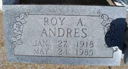 ANDRES, ROY A. - Montgomery County, Kansas   ROY A. ANDRES - Kansas Gravestone Photos