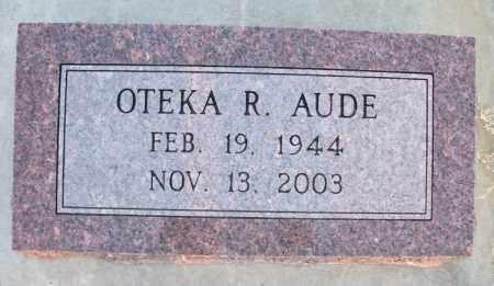 AUDE, OTEKA R - Montgomery County, Kansas | OTEKA R AUDE - Kansas Gravestone Photos