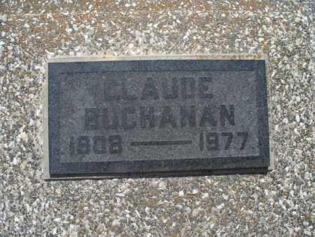 BUCHANAN, CLAUDE - Montgomery County, Kansas | CLAUDE BUCHANAN - Kansas Gravestone Photos