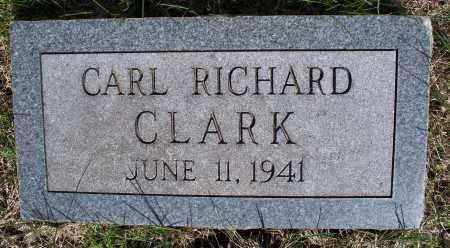 CLARK, CARL RICHARD - Montgomery County, Kansas | CARL RICHARD CLARK - Kansas Gravestone Photos