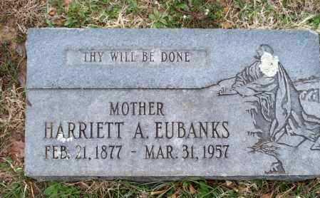 EUBANKS, HARRIETT A. - Montgomery County, Kansas | HARRIETT A. EUBANKS - Kansas Gravestone Photos