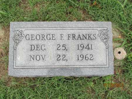 FRANKS, GEORGE F - Montgomery County, Kansas   GEORGE F FRANKS - Kansas Gravestone Photos