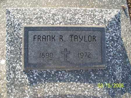TAYLOR, FRANK R - Montgomery County, Kansas | FRANK R TAYLOR - Kansas Gravestone Photos