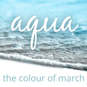 The March Aqua Collection