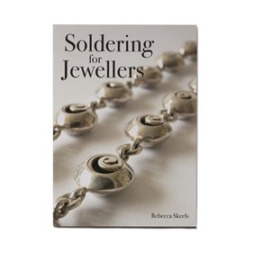 Soldering For Jewellers - Rebecca Skeels